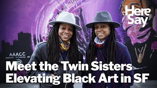 Meet the Twin Sisters Elevating Black Art in San Francisco