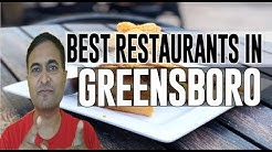 Best Restaurants and Places to Eat in Greensboro, North Carolina NC