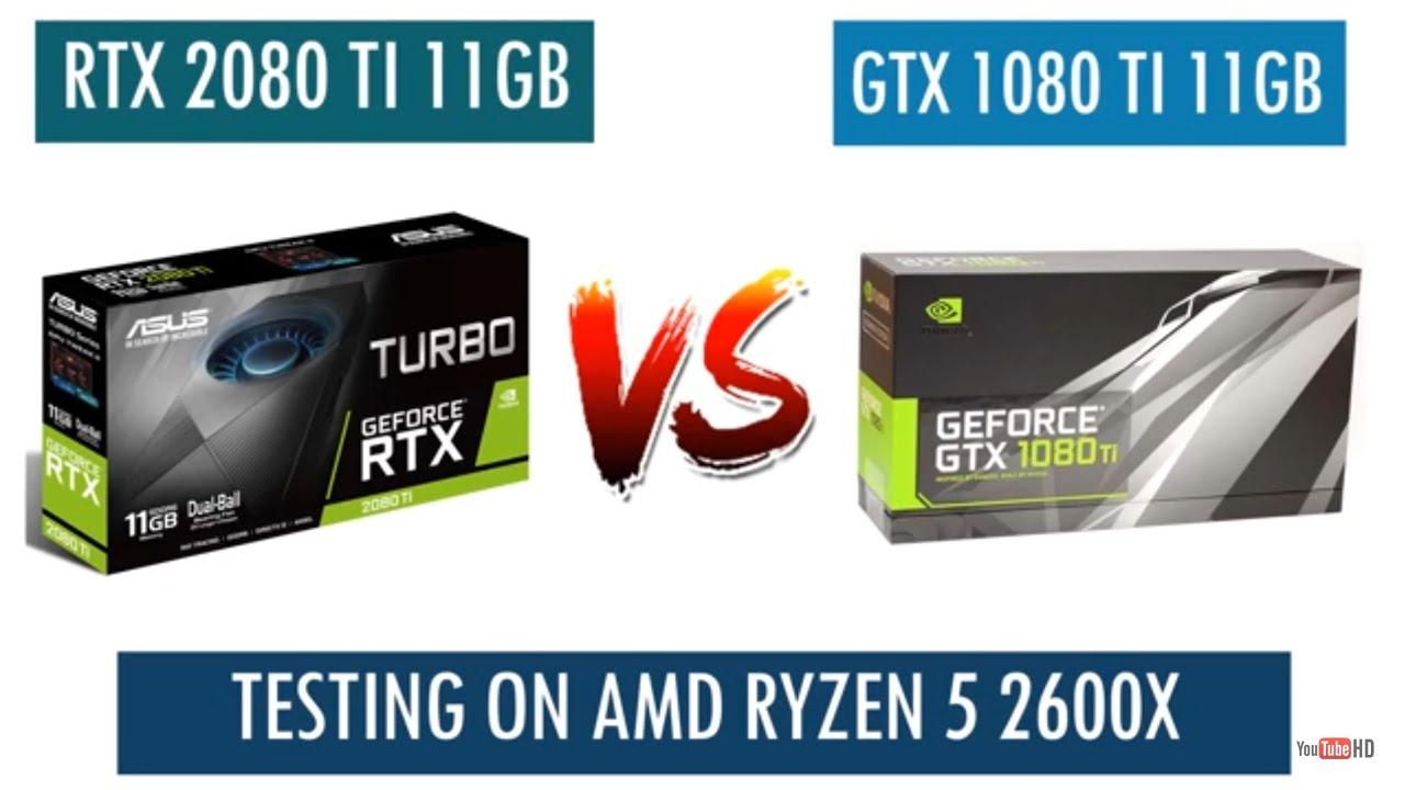 RTX 2080 Ti vs GTX 1080 Ti - AMD Ryzen 5 2600X - Benchmarks Comparison