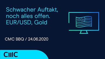 Schwacher Auftakt, noch alles offen. EUR/USD, Gold (CMC BBQ 24.06.20)