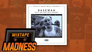 Baseman - Sh*t On You (D12 Cover) | @MixtapeMadness