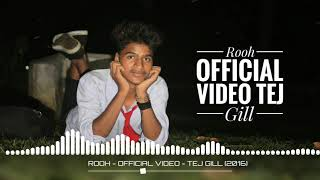 Rooh official video TEJ gill Ishq Tere Da Nasha Ho Gaya Sanu song MP3