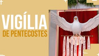 VIGÍLIA DE PENTECOSTES | PADRE REGINALDO MANZOTTI