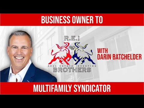 ep-18.-business-owner-to-multifamily-syndicator-with-darin-batchelder
