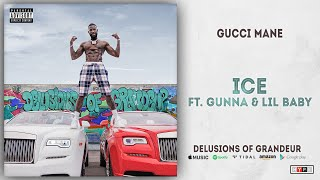 Gucci Mane - ICE Ft. Gunna & Lil Baby (Delusions of Grandeur)