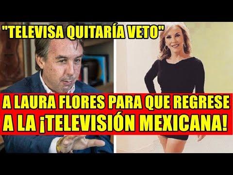 TELEVISA QUITARÍA VETO A LAURA FLORES PARA QUE REGRESE A LA TELEVISIÓN MEXICANA