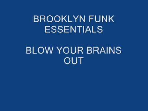 BROOKLYN FUNK ESSENTIALS - BLOW YOUR BRAINS OUT.wmv