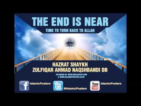 ***NEW*** The End Is Near by Hazrat Shaykh Zulfiqar Ahmad Naqshbandi DB
