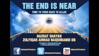 ***NEW*** The End Is Near by Hazrat Shaykh Zulfiqar Ahmad Naqshbandi DB