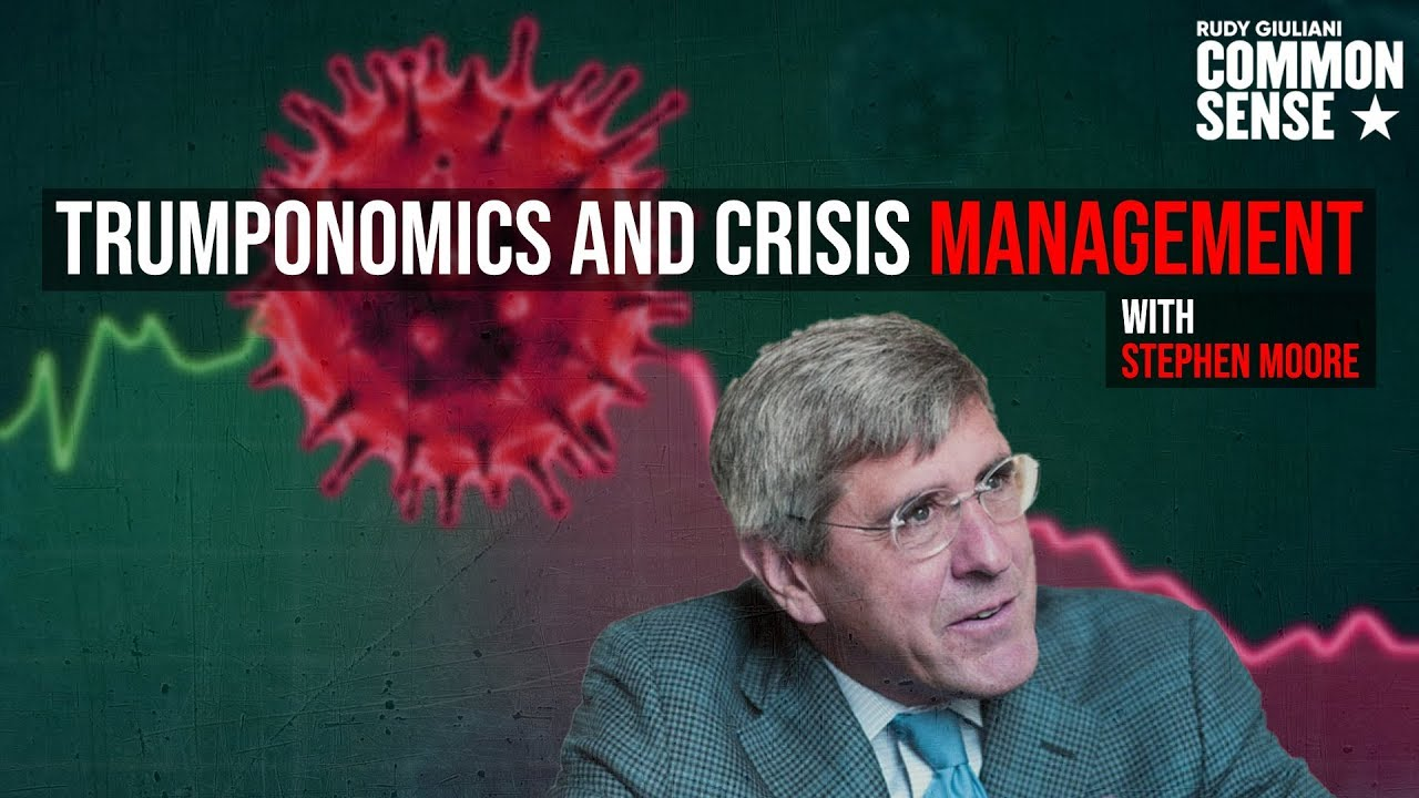 Trumponomics and Crisis Management with Stephen Moore and Tony Carbonetti