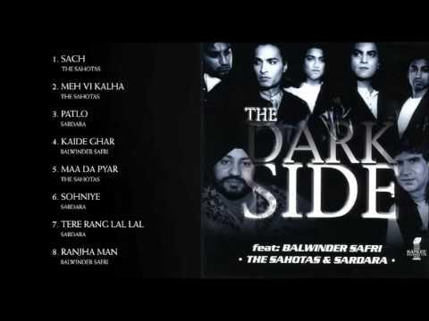 THE DARK SIDE - THE SAHOTAS, BALWINDER SAFRI & SARDARA GILL - FULL SONGS JUKEBOX