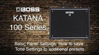 Boss Katana-100 - Basic Panel Settings - Part 4 - How to save Tone Settings and additional presets