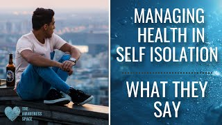 Managing your mental health in self isolation - What they say - Man Cove Wellbeing - Men's Health