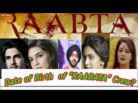 Raabta Cast Date of  Birth