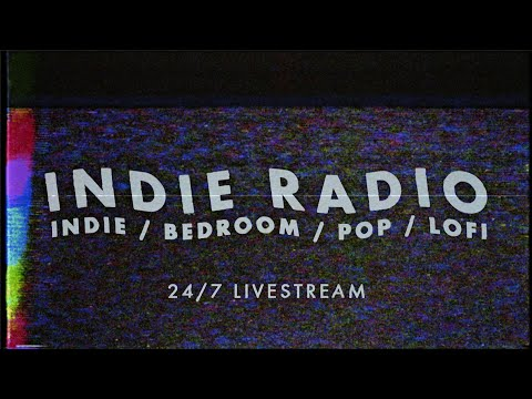 Indie Radio   Best New Indie / Bedroom / Pop / Lofi Rock [24/7] ♪