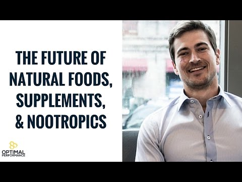 The Future Of Natural Foods, Supplements, and Nootropics