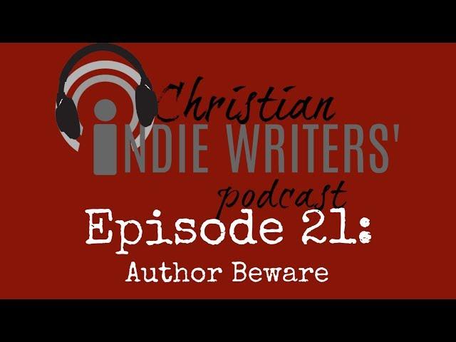 Episode 21: Writer Beware