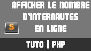 TUTO PHP - Afficher le nombre de visiteurs en direct