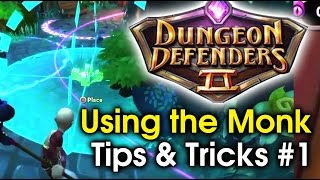 Dungeon Defenders 2 - Monk Tips and Tricks: Lane to Lane Tactic Part 1
