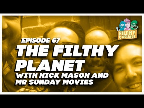 Episode 67: The Filthy Planet with Nick Mason and Mr Sunday Movies