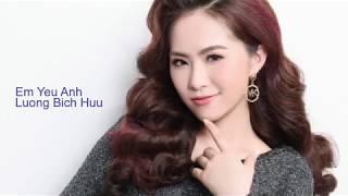 Em Yêu Anh (#EYA) - Lương Bích Hữu (Video Lyric)