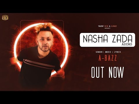 Nasha Zaada -  A-bazz | Official Audio | 2018 | Lyrical