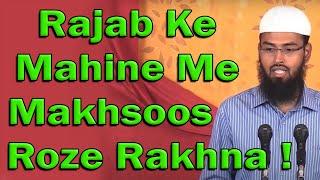 Rajab Ke Mahine Me Kya Sunnat Se Makhsoos Roze Rakhna Sabit Hai By Adv. Faiz Syed