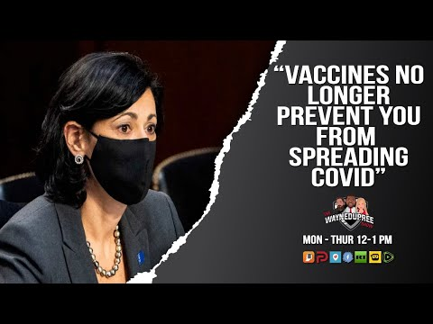 CDC Director: Vaccines No Longer Prevent You From Spreading COVID