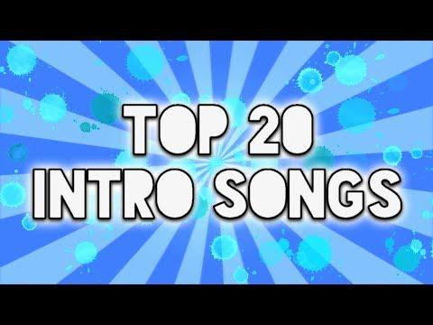 Top 20 BEST Intro/Outro Songs 2018! #1