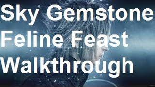 Final Fantasy 15 - Sky Gemstone - A Feline Feast Walkthrough