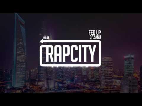 Bazanji - Fed Up