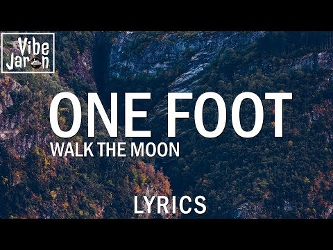 WALK THE MOON  One Foot Lyrics
