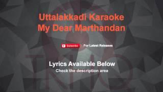 Uttalakkadi Karaoke My Dear Marthandan Karaoke