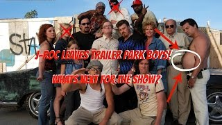 j roc leaves trailer park boys whats next for the show