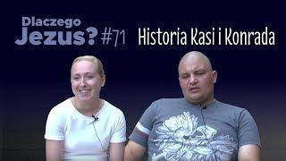 Dlaczego Jezus #71 Historia Kasi i Konrada