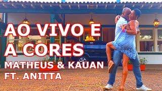 Baixar Ao Vivo e a Cores - Mtaheus & Kauan ft. Anitta - Coreografia - Luciano Dutra
