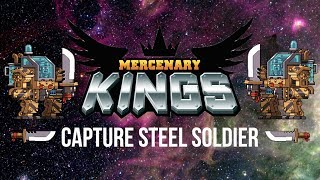 agp quicktips mercenary kings how to the capture steel soldier