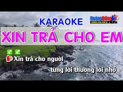 Xin Trả Cho Em Karaoke nhạc sống - Xin tra cho em karaoke nhac song