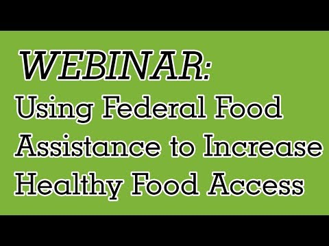 Federal Food Assistance Programs to Increase Access to Local Healthy Foods [Webinar]