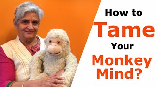 How to tame/Control your Mind | Learn to control your Mind/ thoughts | Monkey Mind
