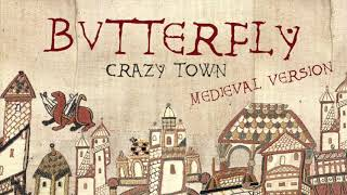 Download BUTTERFLY   Medieval Bardcore Version   Crazy Town