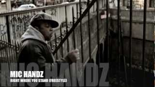 "MIC HANDZ (freestyle) ""RIGHT WHERE YOU STAND"" mp3"