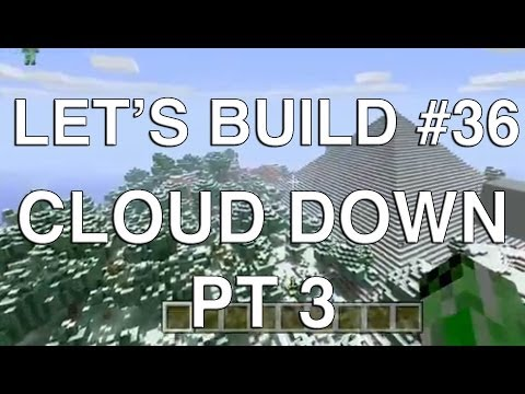 Lets Play Tuesdays - Let's Build in Minecraft- Cloud Down Part 3