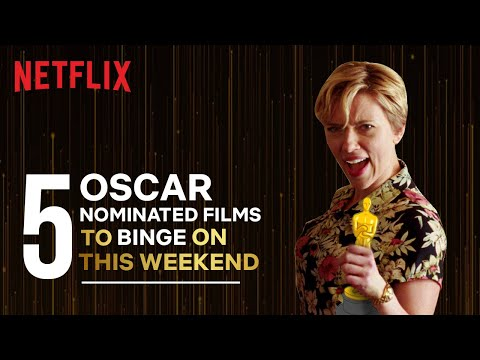 5 Oscar Nominated Films To Binge Watch This Weekend | Netflix India