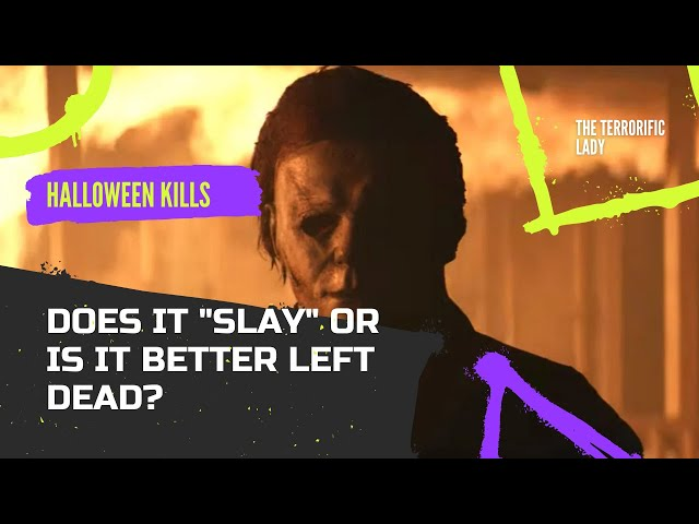 [SOME SPOILERS] Halloween Kills (2021): Does This Sequel Slay, or is it Better Left Dead?