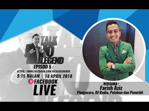 Talk To Legend EP5 : Farish Aziz KK12.FM