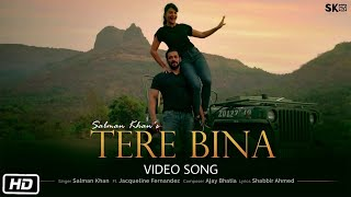 Tere Bina Video Song | Salman Khan & Jacqueline Fernandez | Sung By Salman Khan | Lockdown Special