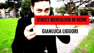Gianluca Liguori Il Mentalista - Street Mentalism a Roma