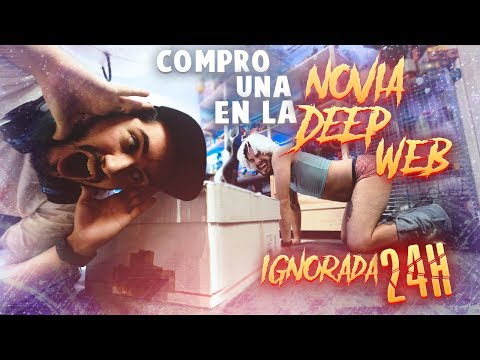 COMPRO UNA NOVIA EN LA DEEP WEB Y LA IGNORO DURANTE 24 HORAS