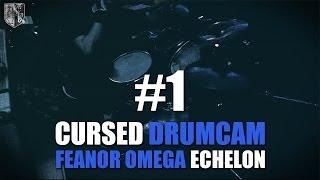 Cursed Drumcam #1: Feanor Omega (ECHELON)